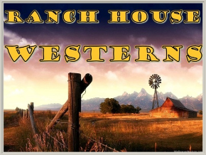 Ranch House Westerns