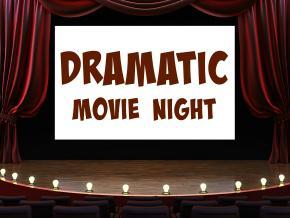 Dramatic Movie Night