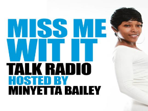 MISS ME WIT IT TALK RADIO STATION