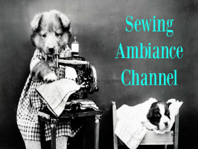 Sewing Ambiance Channel