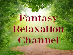 Fantasy Relaxation Channel