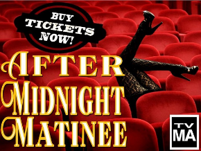 AFTER MIDNIGHT MATINEE