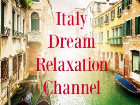 Italy Dream Relaxation Channel