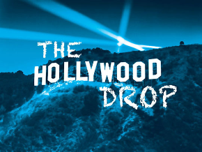 The Hollywood Drop