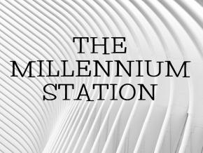 The Millennium Station