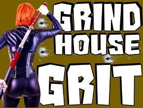Grindhouse Grit