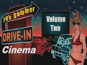70's Summer Drive-In Cinema Vol 2