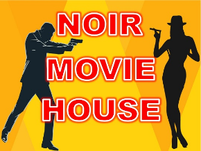 Noir Movie House