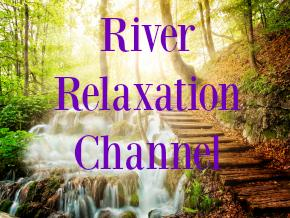 River Relaxation Channel