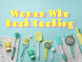 Women Who Rock Cooking