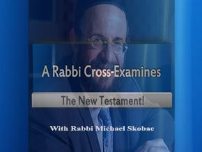 A Rabbi Cross-Examines The New Testament