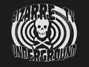 Bizarre TV Underground