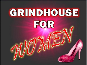 Grindhouse Women's World