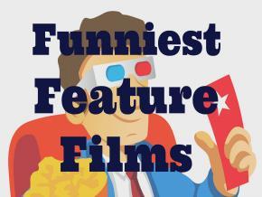 Funniest Feature Films