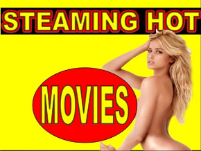 Sexy Steaming Hot Movies