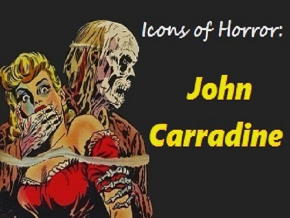 Icons of Horror: John Carradine