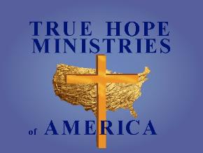 True Hope Ministries of America
