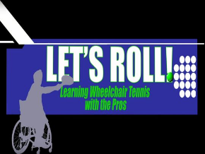 Let's Roll Learning Wheelchair Tennis with the Pros
