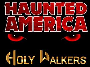 HolyWalkers American Haunts