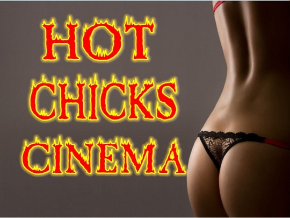 Hot Chicks Cinema