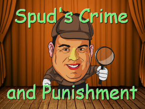 Spud's Crime and Punishment
