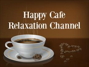 Happy Cafe Relaxation Channel