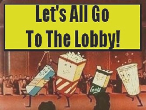 Let's All Go To The Lobby!