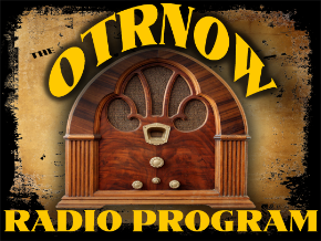The OTRNow Radio Program