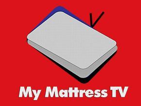 My Mattress TV