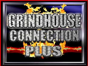 Grindhouse Connection Plus