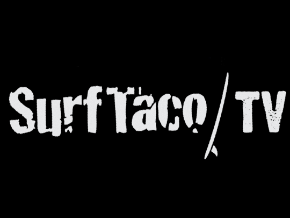 Surf Taco T.V. Channel