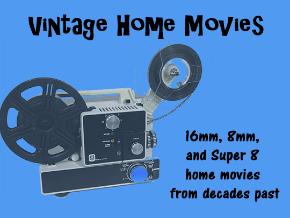 Vintage Home Movies