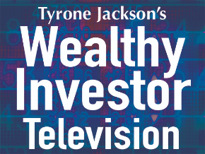 Tyrone Jackson's Wealthy Investor TV
