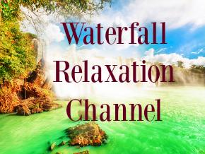 Waterfall Relaxation Channel