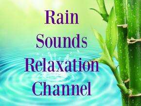 Rain Sounds Relaxation Channel